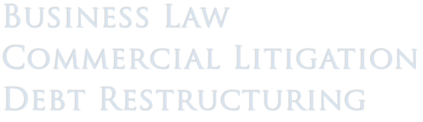 Tucson Business Law, Commercial Litigation & Debt Restructuring